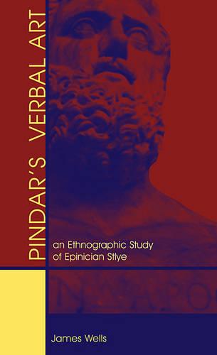 Pindar's Verbal Art: An Ethnographic Study of Epinician Style - Hellenic Studies v. 40 (Hardback)