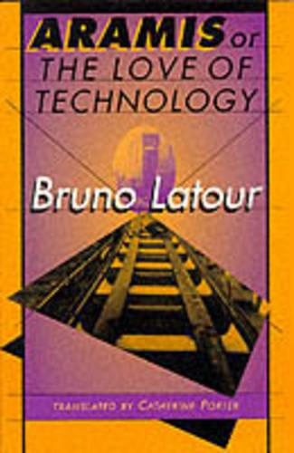 Aramis, or the Love of Technology (Paperback)