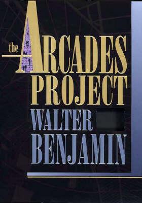 The Arcades Project (Hardback)
