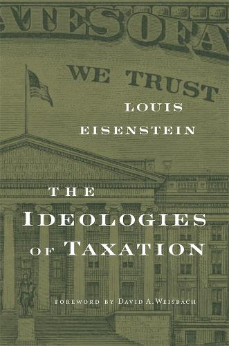 The Ideologies of Taxation (Paperback)