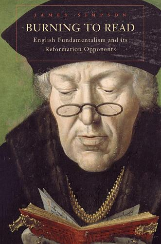Burning to Read: English Fundamentalism and Its Reformation Opponents (Paperback)