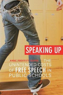 Speaking Up: The Unintended Costs of Free Speech in Public Schools (Paperback)
