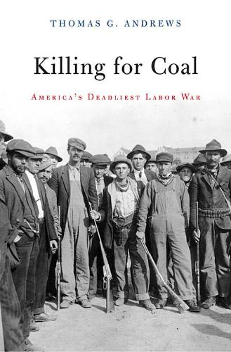 Killing for Coal: America's Deadliest Labor War (Paperback)