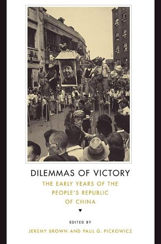 Dilemmas of Victory: The Early Years of the People's Republic of China (Paperback)