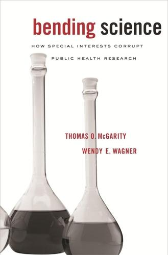 Bending Science: How Special Interests Corrupt Public Health Research (Paperback)