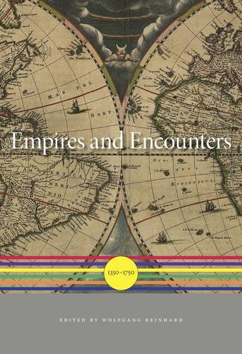 Empires and Encounters: 1350-1750 - A History of the World (Hardback)