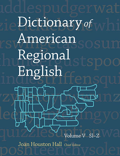 Dictionary of American Regional English: Dictionary of American Regional English, Volume V: Sl-Z Sl-Z v. V (Hardback)