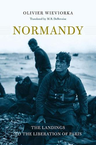 Normandy: The Landings to the Liberation of Paris (Paperback)