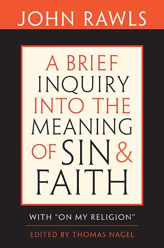"A Brief Inquiry into the Meaning of Sin and Faith: With ""On My Religion"" (Paperback)"