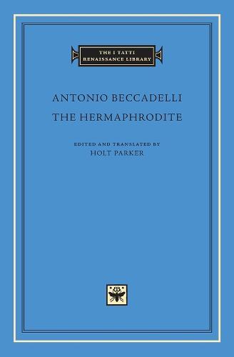 The Hermaphrodite - The I Tatti Renaissance Library No. 42 (Hardback)