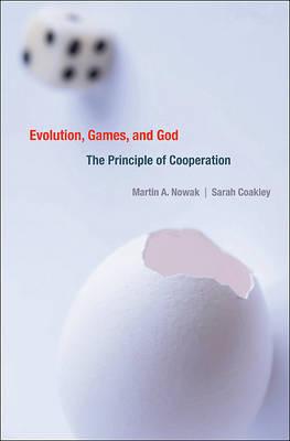 Evolution, Games, and God: The Principle of Cooperation (Hardback)