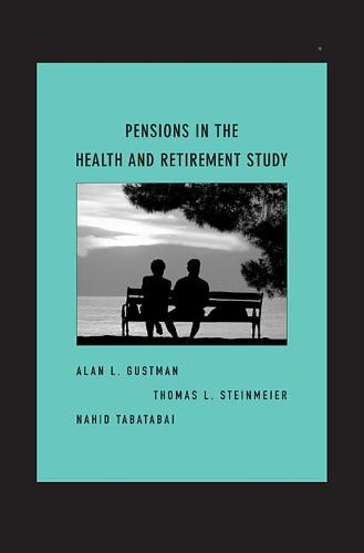 Pensions in the Health and Retirement Study (Hardback)
