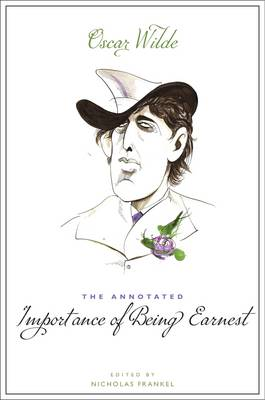 The Annotated Importance of Being Earnest (Paperback)