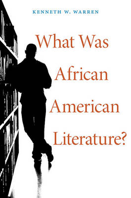 What Was African American Literature? - W. E. B. Du Bois Lectures (Hardback)