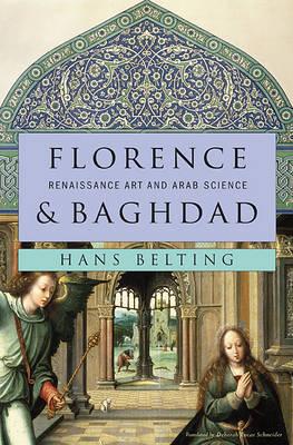 Florence and Baghdad: Renaissance Art and Arab Science (Hardback)