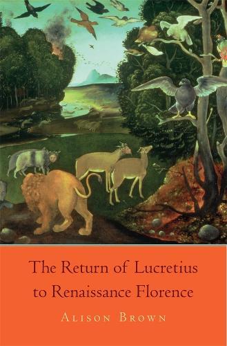 The Return of Lucretius to Renaissance Florence - I Tatti Studies in Italian Renaissance History (Hardback)