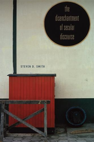The Disenchantment of Secular Discourse (Hardback)
