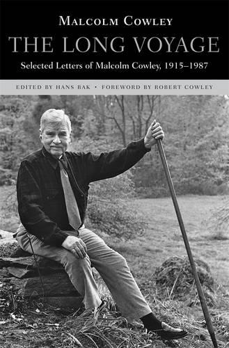 The Long Voyage: Selected Letters of Malcolm Cowley, 1915-1987 (Hardback)
