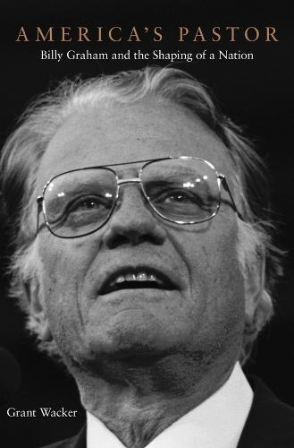 America's Pastor: Billy Graham and the Shaping of a Nation (Hardback)