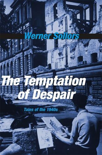 The Temptation of Despair: Tales of the 1940s (Hardback)