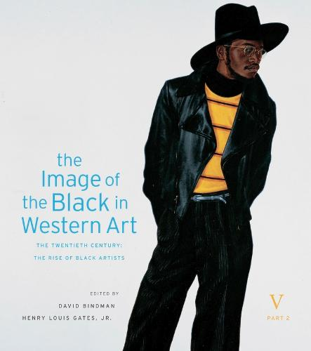 The Image of the Black in Western Art, Volume V: The Twentieth Century, Part 2: The Rise of Black Artists (Hardback)