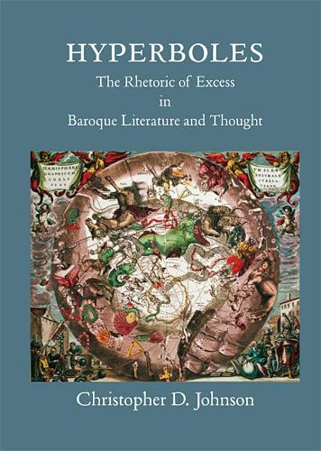 Hyperboles: The Rhetoric of Excess in Baroque Literature and Thought - Harvard Studies in Comparative Literature (Hardback)