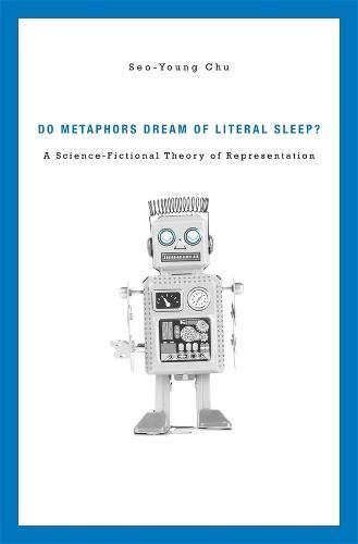 Do Metaphors Dream of Literal Sleep?: A Science-Fictional Theory of Representation (Hardback)