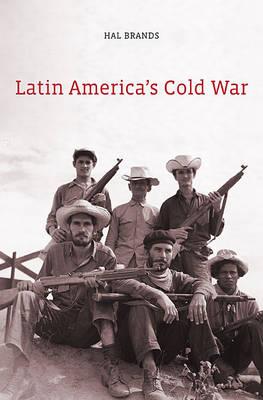 Latin America's Cold War (Hardback)