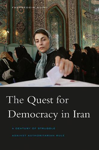 The Quest for Democracy in Iran: A Century of Struggle Against Authoritarian Rule (Paperback)