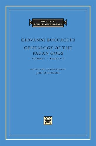 Genealogy of the Pagan Gods: v. 1, Bks. I-V - The I Tatti Renaissance Library v. 46 (Hardback)