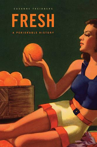 Fresh: A Perishable History (Paperback)