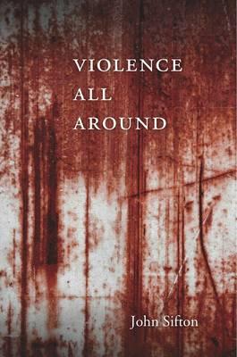 Violence All Around (Hardback)