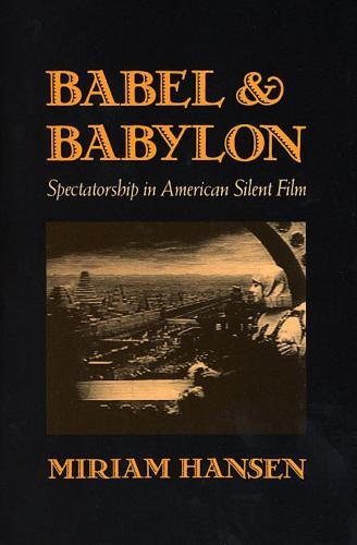 Babel and Babylon: Spectatorship in American Silent Film (Paperback)