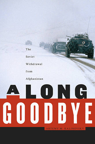 A Long Goodbye: The Soviet Withdrawal from Afghanistan (Hardback)