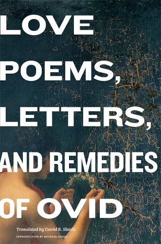 Love Poems, Letters, and Remedies of Ovid (Hardback)