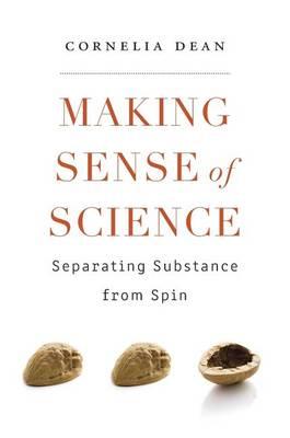 Making Sense of Science: Separating Substance from Spin (Hardback)