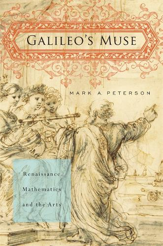 Galileo's Muse: Renaissance Mathematics and the Arts (Hardback)
