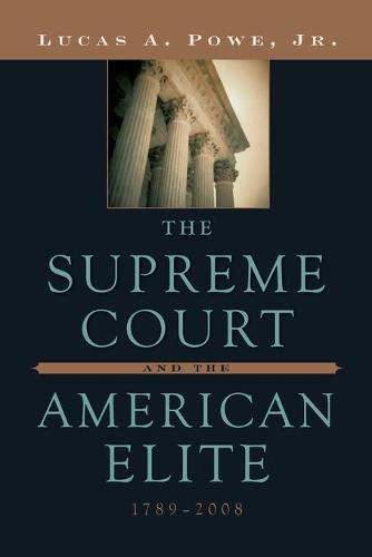 The Supreme Court and the American Elite, 1789-2008 (Paperback)