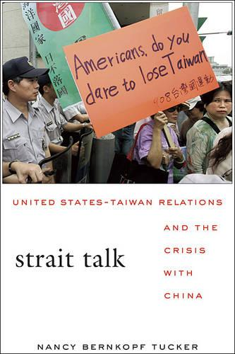 Strait Talk: United States-Taiwan Relations and the Crisis with China (Paperback)
