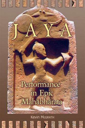Jaya: Performance in Epic Mahabharata - Ilex Series (Paperback)
