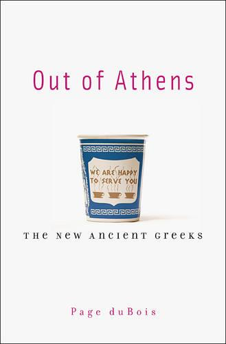 Out of Athens: The New Ancient Greeks (Paperback)