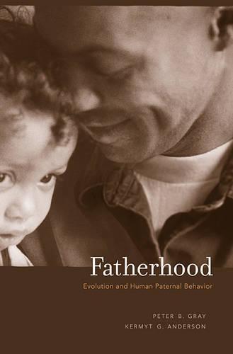 Fatherhood: Evolution and Human Paternal Behavior (Paperback)