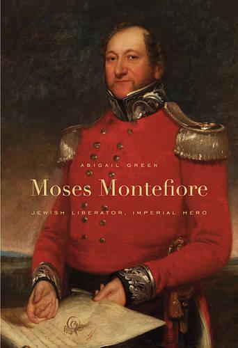Moses Montefiore: Jewish Liberator, Imperial Hero (Paperback)