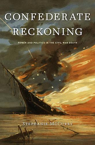 Confederate Reckoning: Power and Politics in the Civil War South (Paperback)
