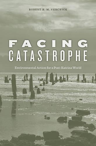 Facing Catastrophe: Environmental Action for a Post-Katrina World (Paperback)