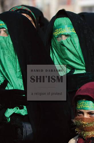 Shi'ism: A Religion of Protest (Paperback)