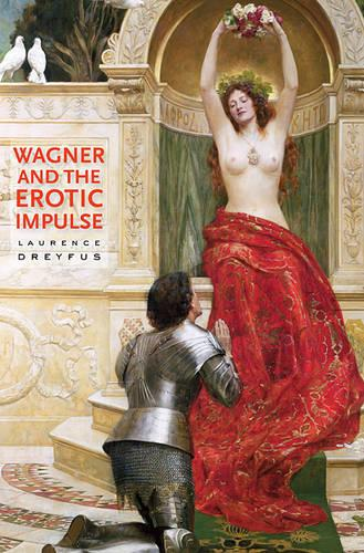 Wagner and the Erotic Impulse (Paperback)