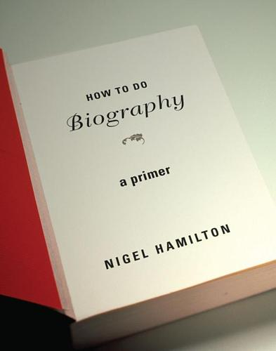How To Do Biography: A Primer (Paperback)