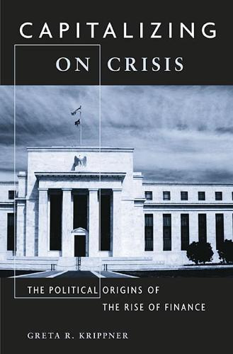 Capitalizing on Crisis: The Political Origins of the Rise of Finance (Paperback)