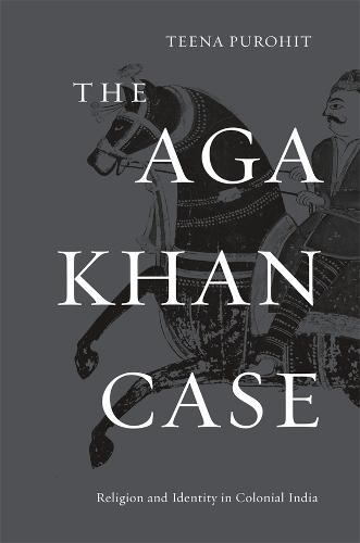 The Aga Khan Case: Religion and Identity in Colonial India (Hardback)